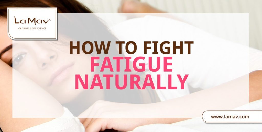 How to Fight Fatigue Naturally
